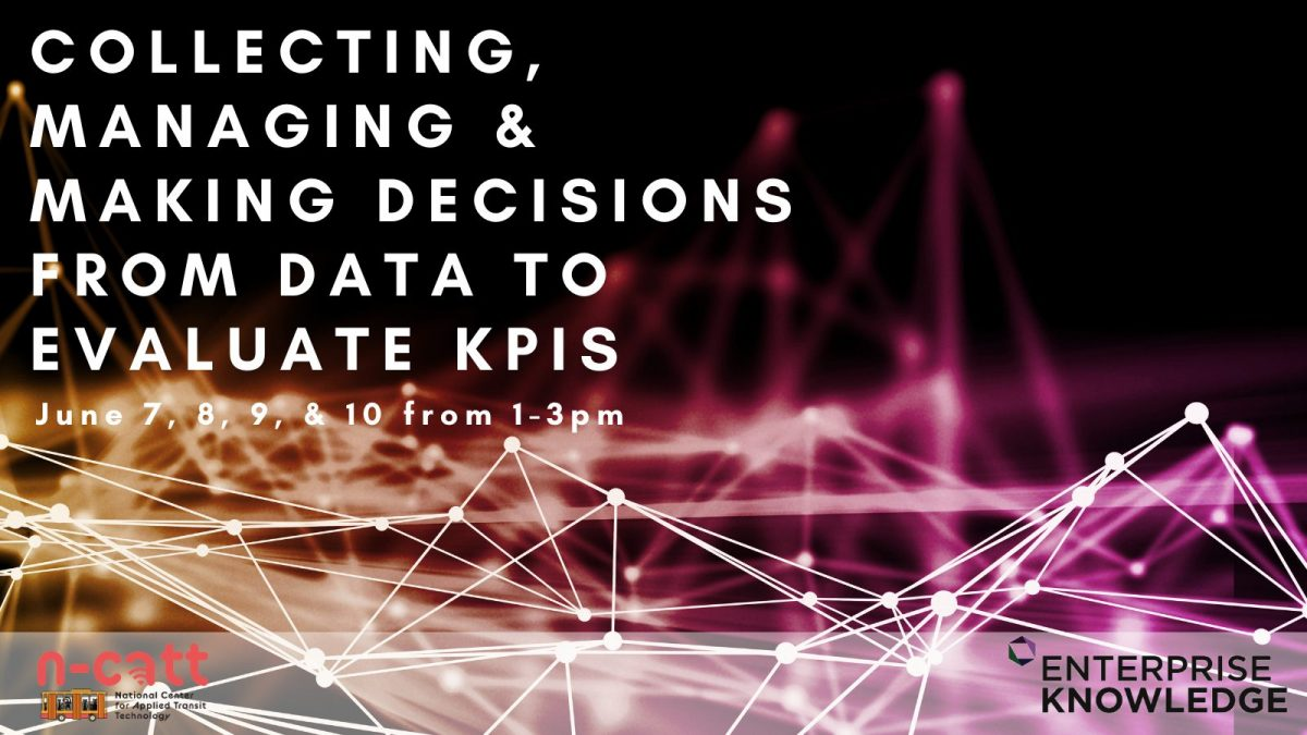 Workshop: Collecting, Managing, and Making Decisions from Data to Evaluate KPIs